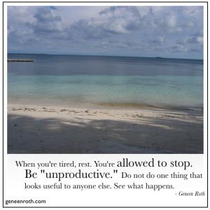 Be Unproductive